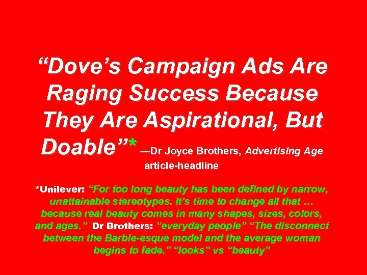 """""""Dove's Campaign Ads Are Raging Success Because They Are Aspirational, But Doable""""* —Dr Joyce"""