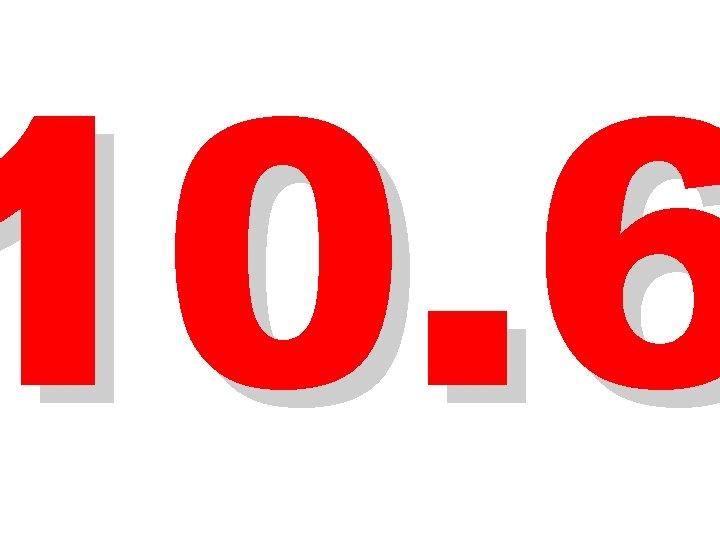 10. 6