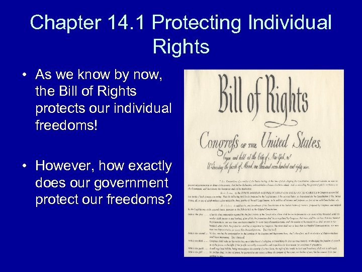 Chapter 14. 1 Protecting Individual Rights • As we know by now, the Bill