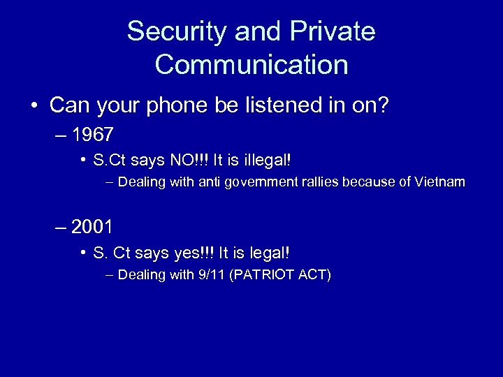 Security and Private Communication • Can your phone be listened in on? – 1967
