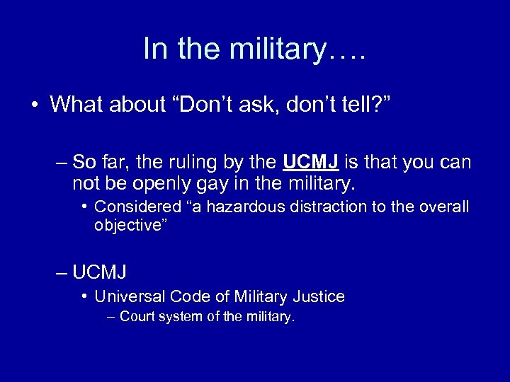 """In the military…. • What about """"Don't ask, don't tell? """" – So far,"""