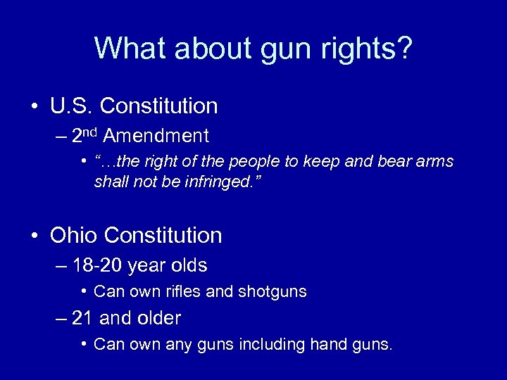 """What about gun rights? • U. S. Constitution – 2 nd Amendment • """"…the"""