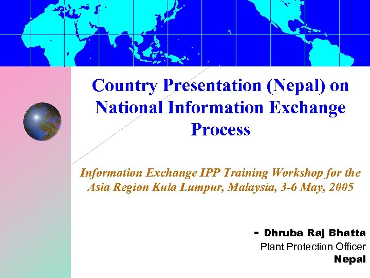 Country Presentation (Nepal) on National Information Exchange Process Information Exchange IPP Training Workshop for