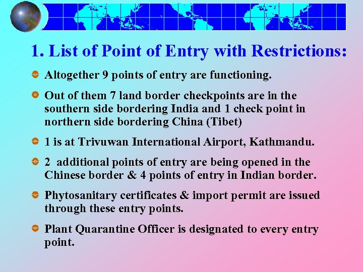 1. List of Point of Entry with Restrictions: Altogether 9 points of entry are