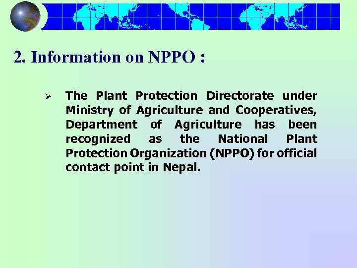 2. Information on NPPO : Ø The Plant Protection Directorate under Ministry of Agriculture