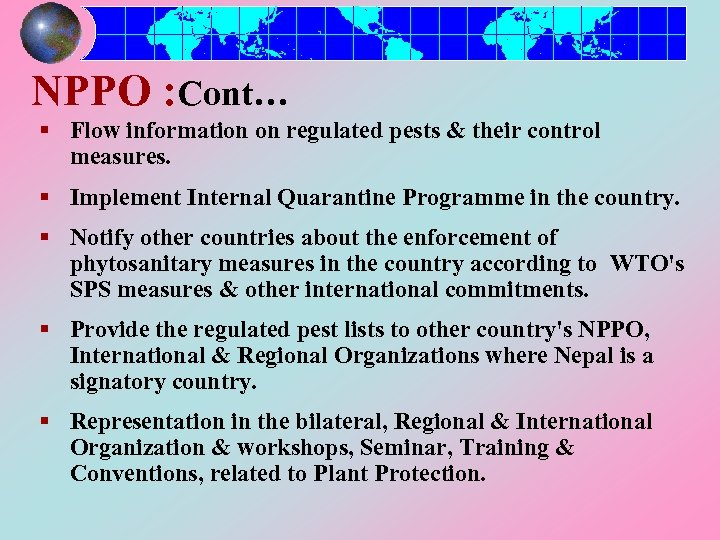NPPO : Cont… § Flow information on regulated pests & their control measures. §