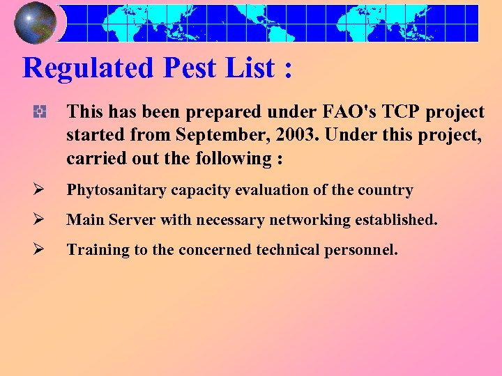 Regulated Pest List : This has been prepared under FAO's TCP project started from