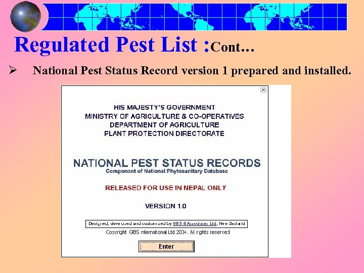 Regulated Pest List : Cont… Ø National Pest Status Record version 1 prepared and