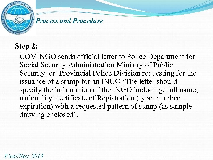 Process and Procedure Step 2: COMINGO sends official letter to Police Department for Social