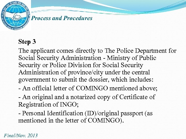 Process and Procedures Step 3 The applicant comes directly to The Police Department for