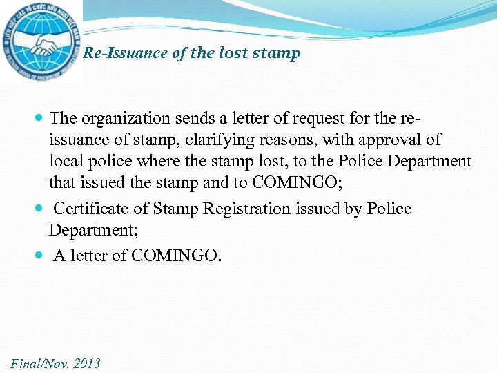 Re-Issuance of the lost stamp The organization sends a letter of request for the