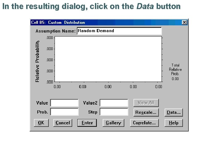 In the resulting dialog, click on the Data button