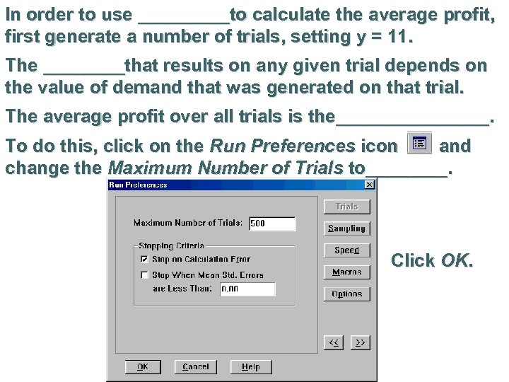 In order to use _____to calculate the average profit, first generate a number of