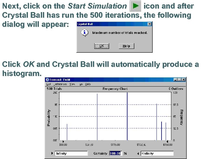 Next, click on the Start Simulation icon and after Crystal Ball has run the