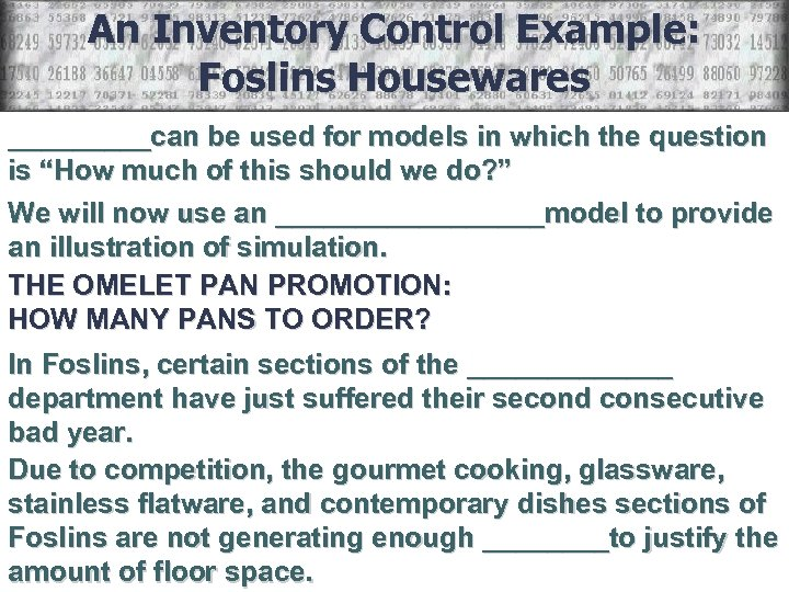 An Inventory Control Example: Foslins Housewares _____can be used for models in which the