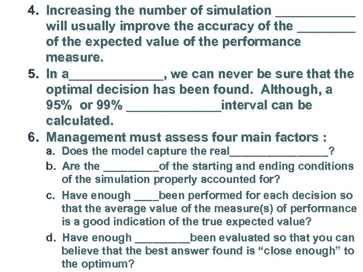 4. Increasing the number of simulation ______ will usually improve the accuracy of the