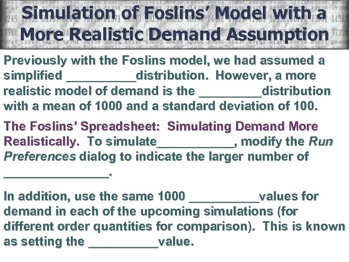 Simulation of Foslins' Model with a More Realistic Demand Assumption Previously with the Foslins