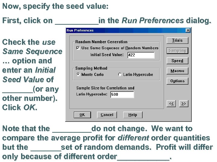 Now, specify the seed value: First, click on _____in the Run Preferences dialog. Check