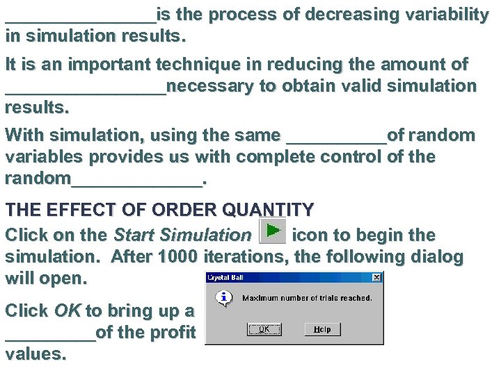 ________is the process of decreasing variability in simulation results. It is an important technique