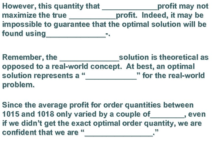 However, this quantity that _______profit may not maximize the true ______profit. Indeed, it may
