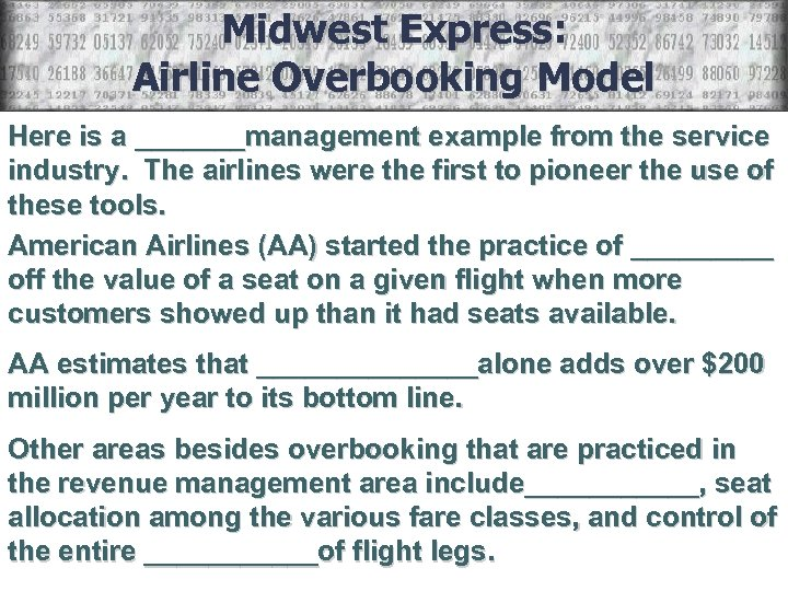 Midwest Express: Airline Overbooking Model Here is a _______management example from the service industry.