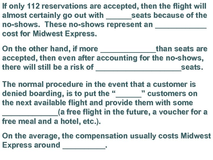 If only 112 reservations are accepted, then the flight will almost certainly go out