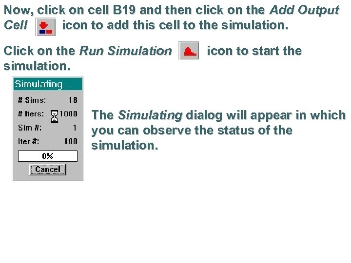 Now, click on cell B 19 and then click on the Add Output Cell