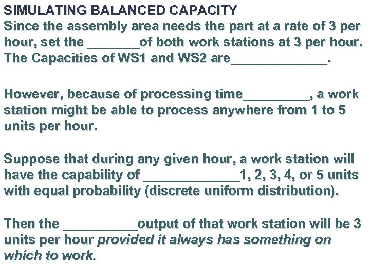SIMULATING BALANCED CAPACITY Since the assembly area needs the part at a rate of