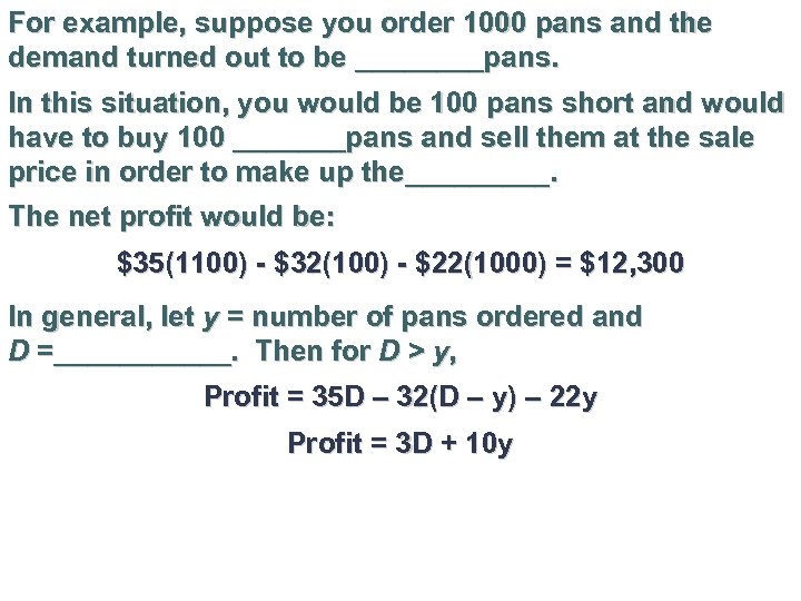 For example, suppose you order 1000 pans and the demand turned out to be