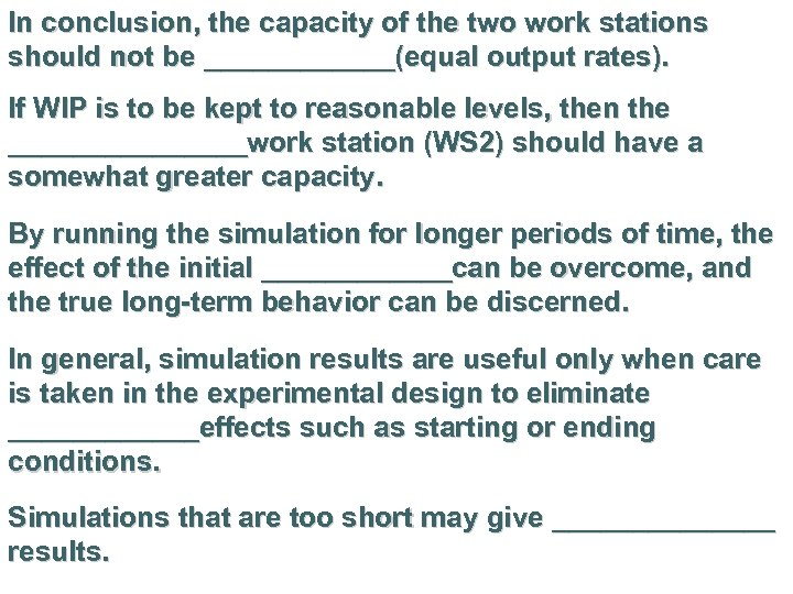 In conclusion, the capacity of the two work stations should not be ______(equal output