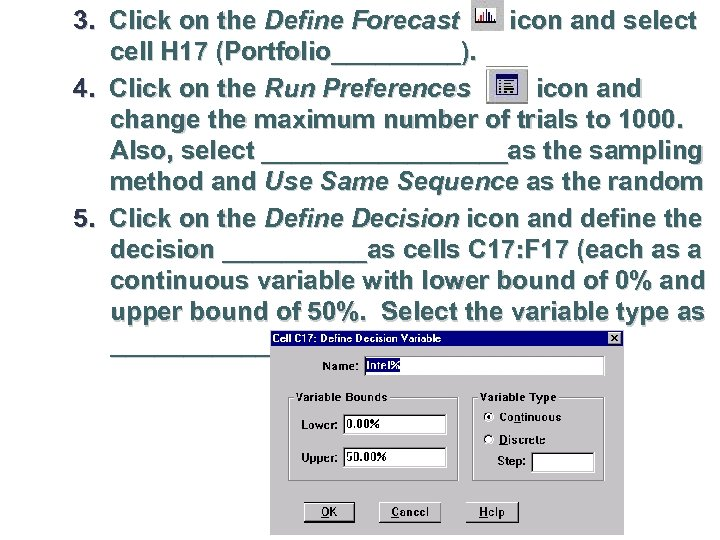 3. Click on the Define Forecast icon and select cell H 17 (Portfolio_____). 4.