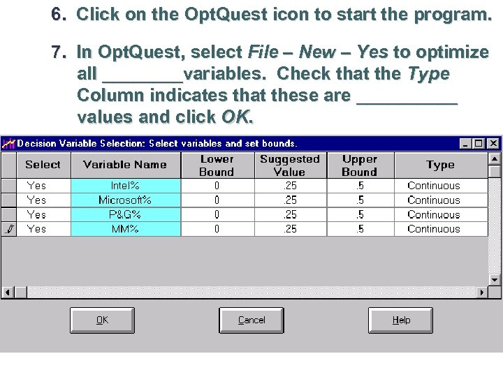 6. Click on the Opt. Quest icon to start the program. 7. In Opt.