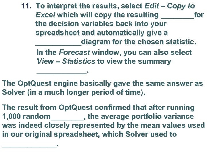 11. To interpret the results, select Edit – Copy to Excel which will copy