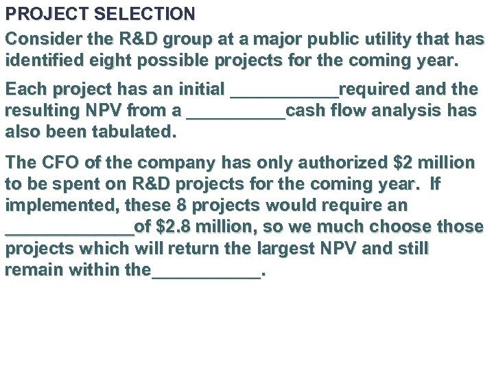 PROJECT SELECTION Consider the R&D group at a major public utility that has identified