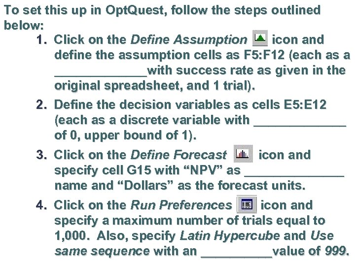 To set this up in Opt. Quest, follow the steps outlined below: 1. Click