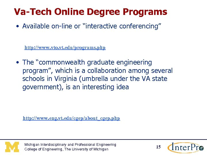 "Va-Tech Online Degree Programs • Available on-line or ""interactive conferencing"" http: //www. vto. vt."