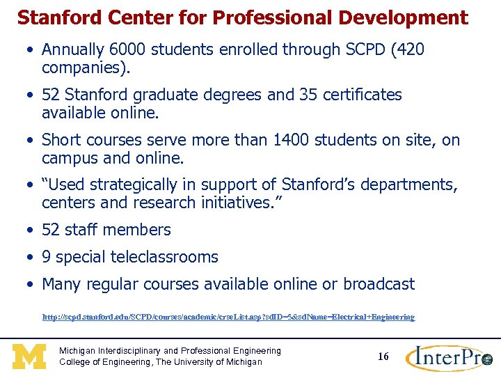 Stanford Center for Professional Development • Annually 6000 students enrolled through SCPD (420 companies).