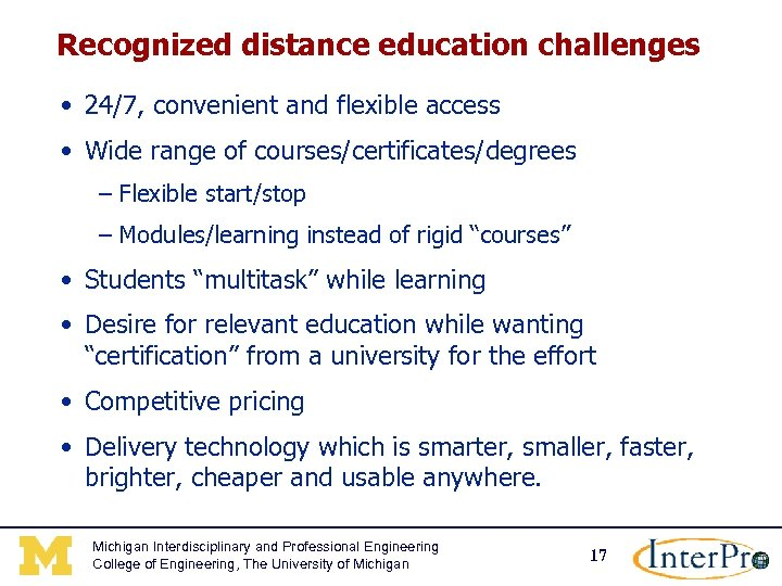 Recognized distance education challenges • 24/7, convenient and flexible access • Wide range of