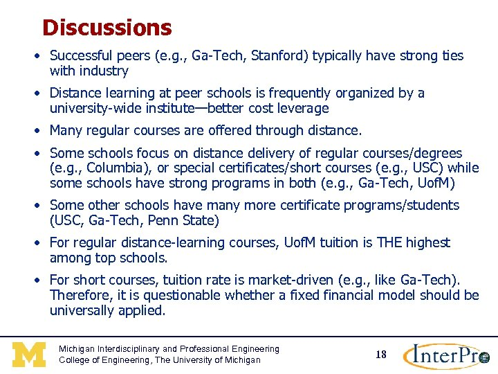 Discussions • Successful peers (e. g. , Ga-Tech, Stanford) typically have strong ties with