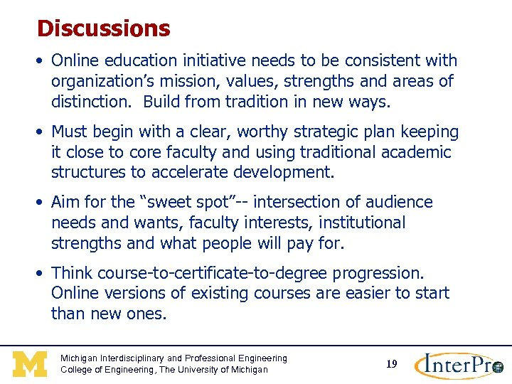 Discussions • Online education initiative needs to be consistent with organization's mission, values, strengths