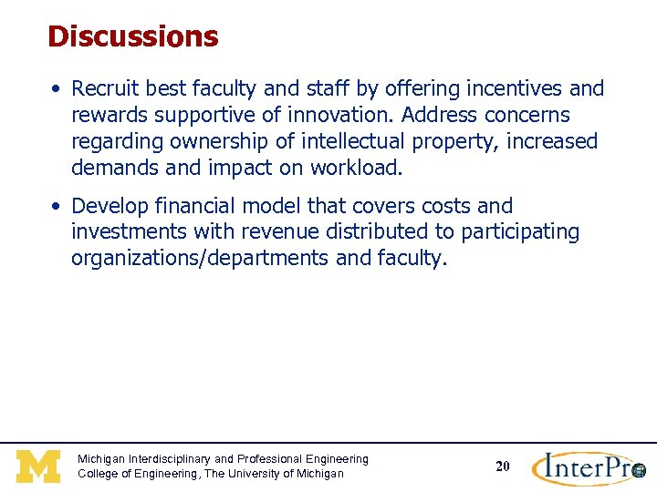 Discussions • Recruit best faculty and staff by offering incentives and rewards supportive of