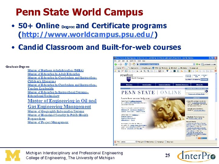 Penn State World Campus • 50+ Online Degree and Certificate programs (http: //www. worldcampus.