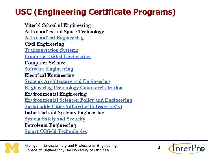 USC (Engineering Certificate Programs) Viterbi School of Engineering Astronautics and Space Technology Astronautical Engineering