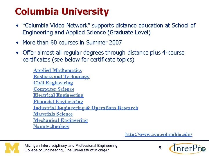 "Columbia University • ""Columbia Video Network"" supports distance education at School of Engineering and"