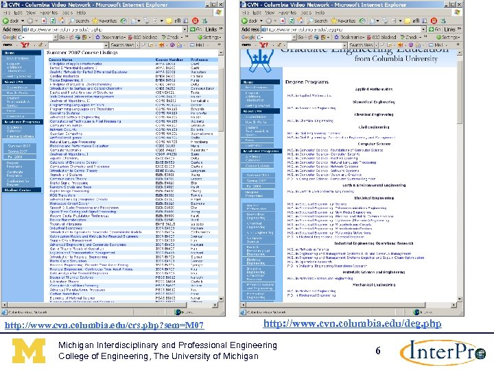 http: //www. cvn. columbia. edu/crs. php? sem=M 07 http: //www. cvn. columbia. edu/deg. php