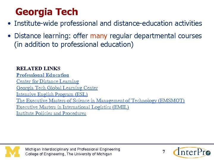 Georgia Tech • Institute-wide professional and distance-education activities • Distance learning: offer many regular