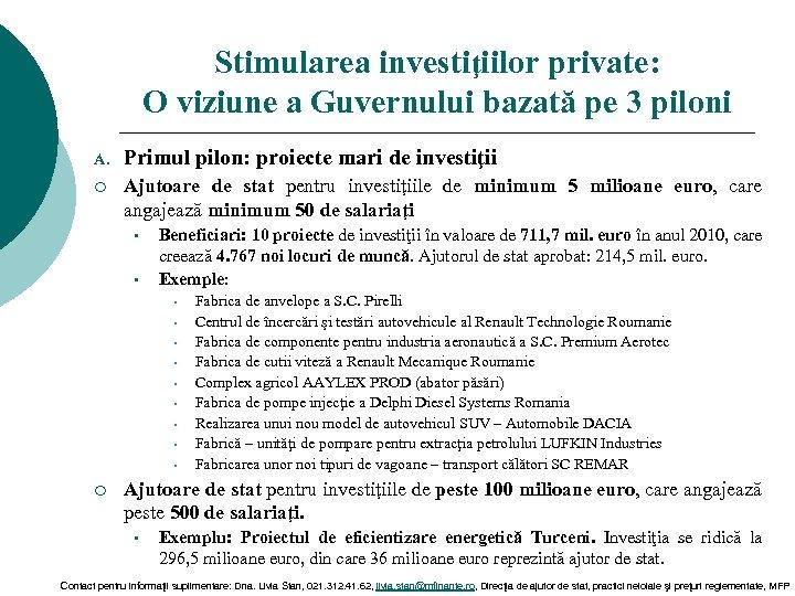 Stimularea investiţiilor private: O viziune a Guvernului bazată pe 3 piloni A. Primul pilon: