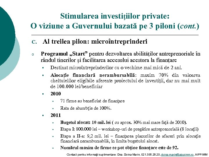 Stimularea investiţiilor private: O viziune a Guvernului bazată pe 3 piloni (cont. ) C.
