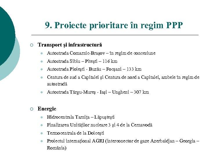 9. Proiecte prioritare în regim PPP ¡ Transport şi infrastructură l l Autostrada Sibiu