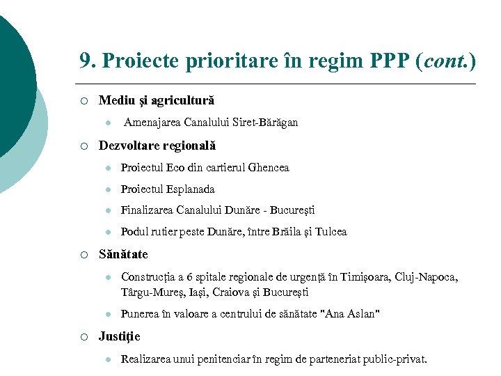 9. Proiecte prioritare în regim PPP (cont. ) ¡ Mediu şi agricultură l ¡
